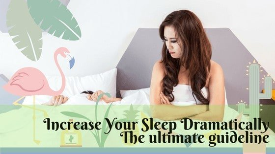 Dramatically Increase The Quality Of Your Sleep