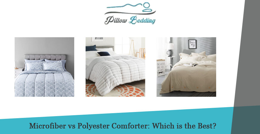 Microfiber vs Polyester Comforter Which is the Best