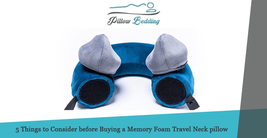 5 Things to Consider before Buying a Memory Foam Travel Neck pillow